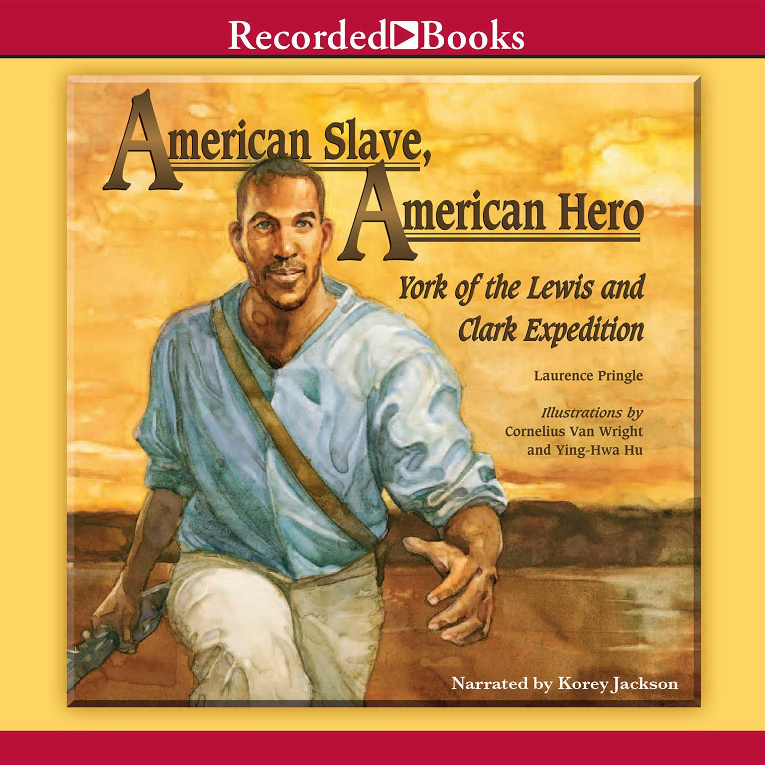 Printable American Slave, American Hero: York of the Lewis and Clark Expedition Audiobook Cover Art