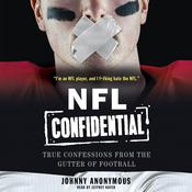 NFL Confidential: True Confessions from the Gutter of Football Audiobook, by Johnny Anonymous