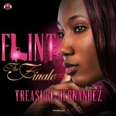 Flint, Book 7: The Finale Audiobook, by Treasure Hernandez