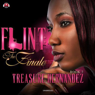Flint, Book 7: The Finale Audiobook, by Treasure Hernandez