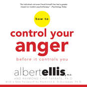 How to Control Your Anger before It Controls You, by Albert Ellis, Raymond Chip Tafrate, Raymond Chip Tafrate, Ph.D.