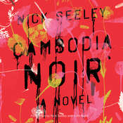 Cambodia Noir Audiobook, by Nick Seeley