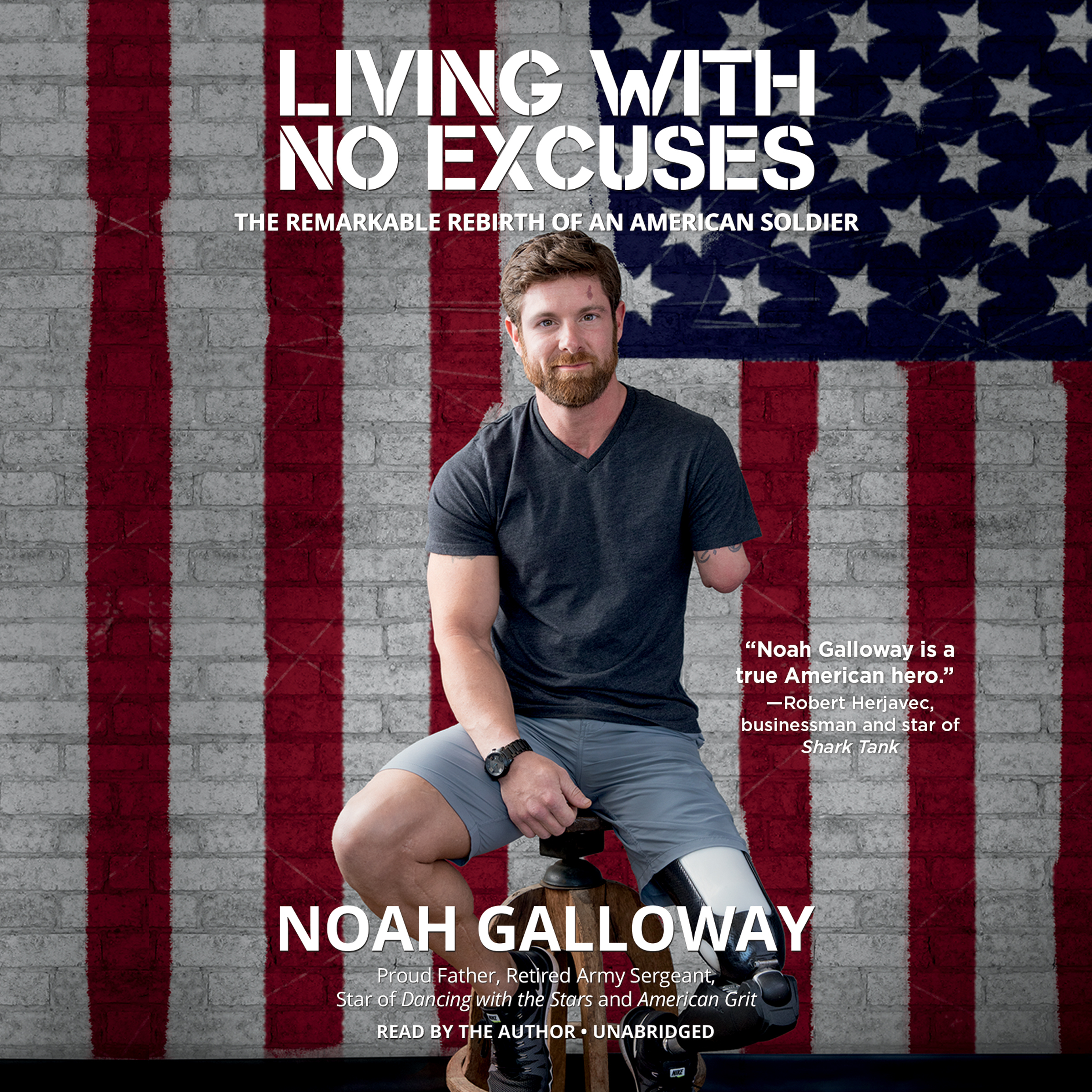 Printable Living with No Excuses: The Remarkable Rebirth of an American Soldier Audiobook Cover Art
