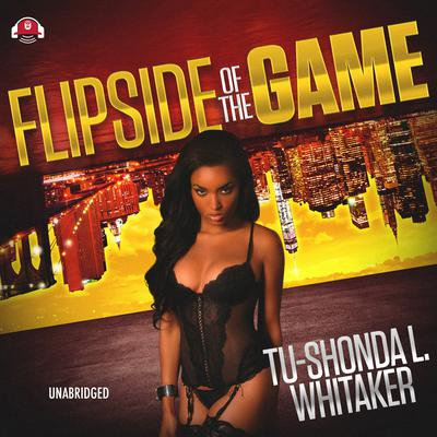 Flip Side of the Game Audiobook, by Tu-Shonda L. Whitaker