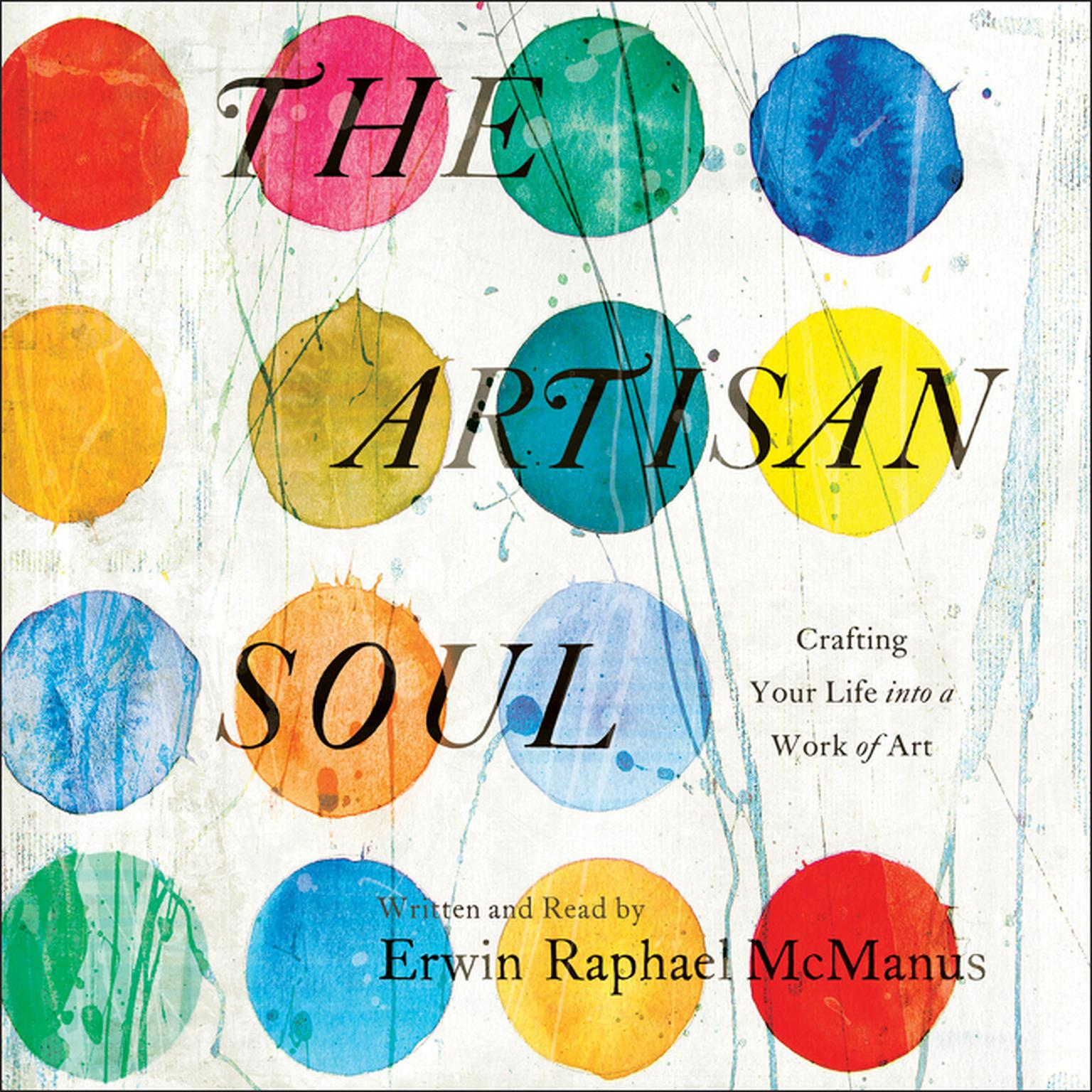 Printable The Artisan Soul: Crafting Your Life into a Work of Art Audiobook Cover Art