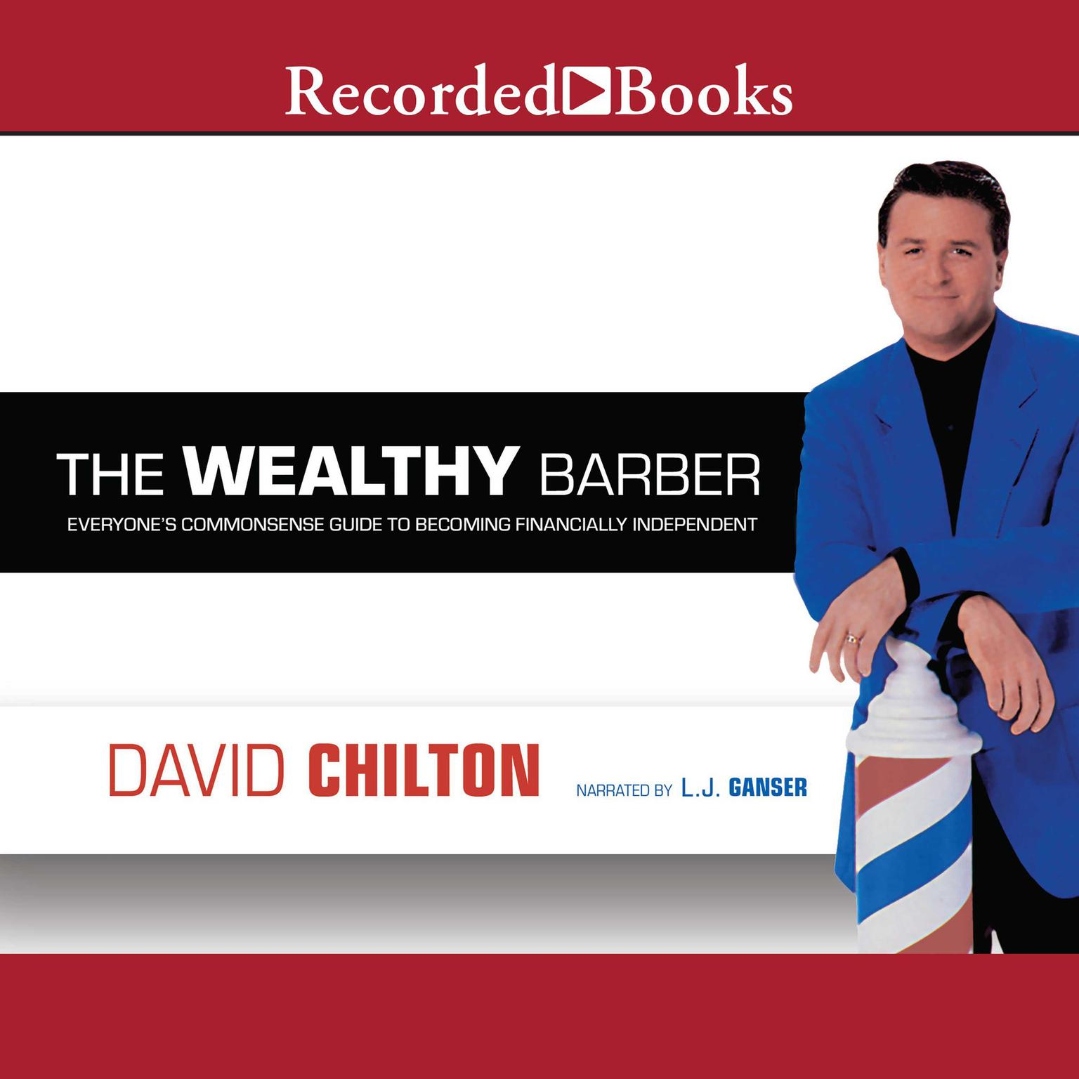 Printable The Wealthy Barber: Everyone's Commonsense Guide to Becoming Financially Independent Audiobook Cover Art