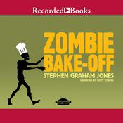 Zombie Bake-Off, by Stephen Graham Jones