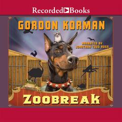 Zoobreak Audiobook, by Gordon Korman