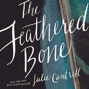 The Feathered Bone Audiobook, by Julie Cantrell