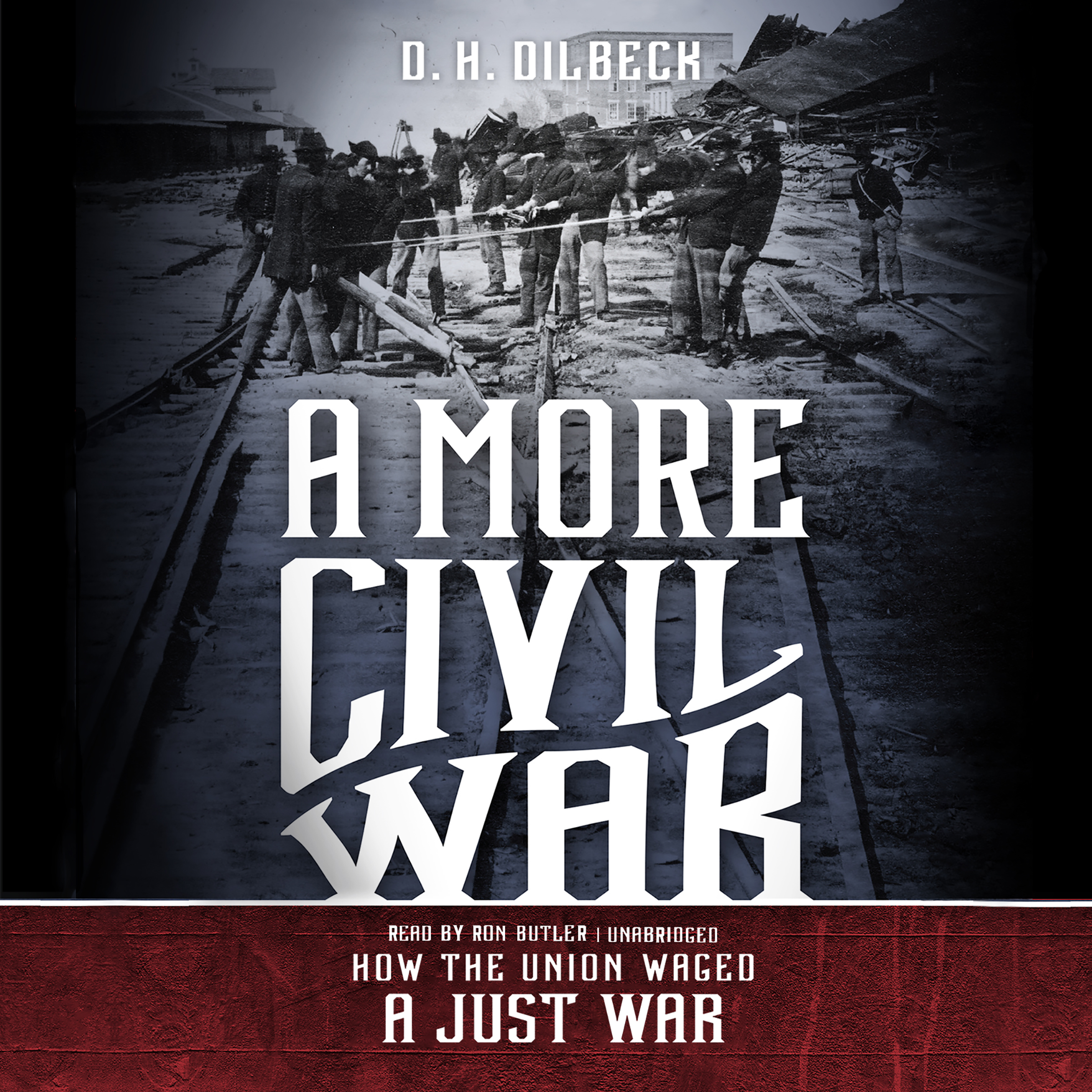 Printable A More Civil War: How the Union Waged a Just War Audiobook Cover Art