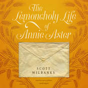 The Lemoncholy Life of Annie Aster Audiobook, by Scott Wilbanks