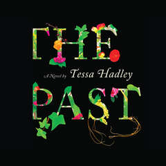 The Past Audiobook, by Tessa Hadley