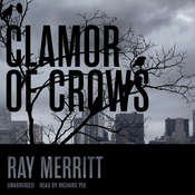 Clamour of Crows Audiobook, by Ray  Merritt