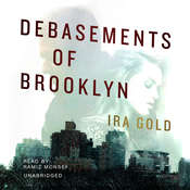 Debasements of Brooklyn Audiobook, by Ira Gold