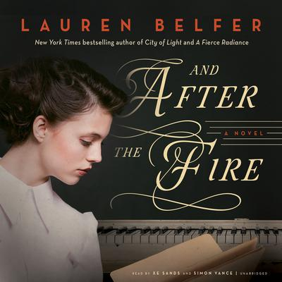 And After the Fire: A Novel Audiobook, by Lauren Belfer