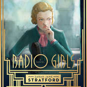 Radio Girls Audiobook, by Sarah-Jane Stratford
