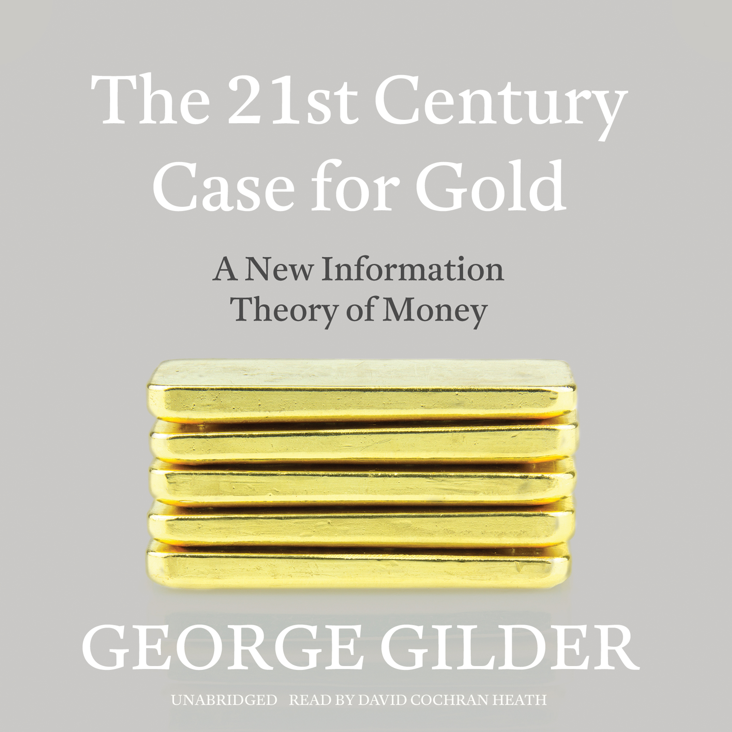 Printable The 21st Century Case for Gold: A New Information Theory of Money Audiobook Cover Art