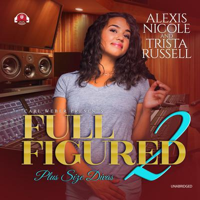 Full Figured 2 Audiobook, by Alexis Nicole