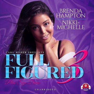 Full Figured 3 Audiobook, by Brenda Hampton