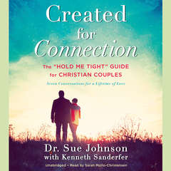 Created for Connection: The Hold Me Tight Guide  for Christian Couples Audiobook, by Sue Johnson, Sue Johnson, Kenneth Sanderfer