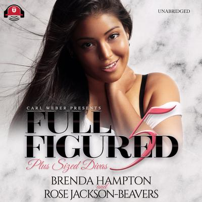 Full Figured 5: Carl Weber Presents Audiobook, by Brenda Hampton