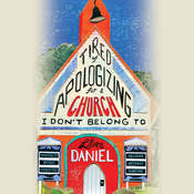 Tired of Apologizing for a Church I Dont Belong To: Spirituality without Stereotypes, Religion without Ranting Audiobook, by Lillian Daniel