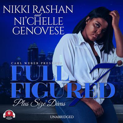 Full Figured 7 Audiobook, by Nikki Rashan