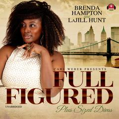 Full Figured Audiobook, by LaJill Hunt, Brenda Hampton
