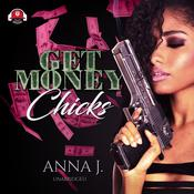 Get Money Chicks Audiobook, by Anna J.