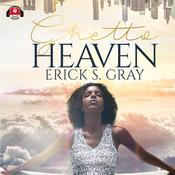 Ghetto Heaven Audiobook, by Erick S. Gray