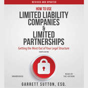 How to Use Limited Liability Companies and Limited Partnerships: Getting the Most Out of Your Legal Structure, by Garrett Sutton