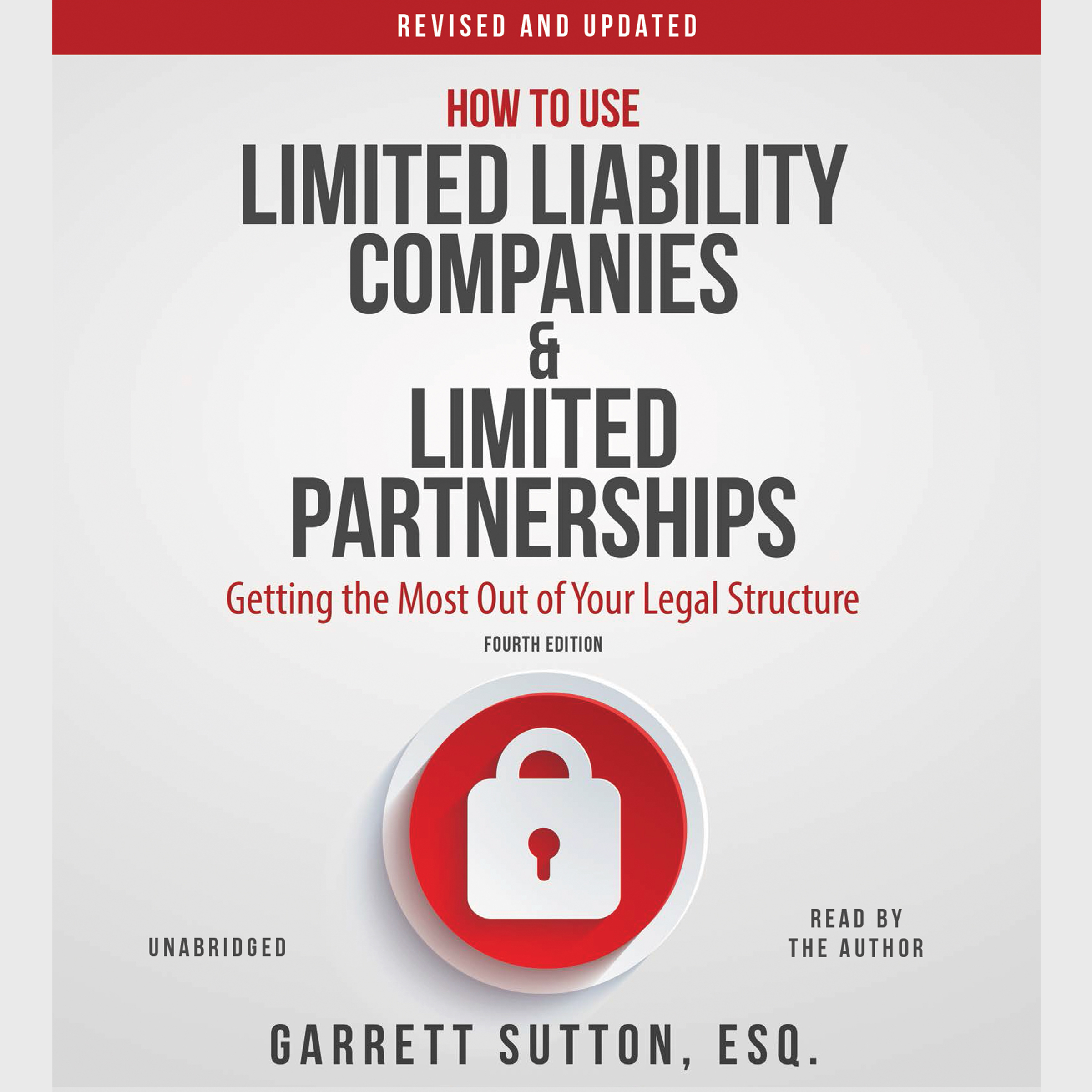 Printable How to Use Limited Liability Companies and Limited Partnerships: Getting the Most Out of Your Legal Structure Audiobook Cover Art