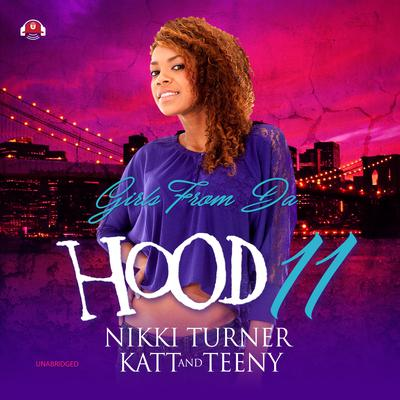 Girls from da Hood 11 Audiobook, by Nikki Turner
