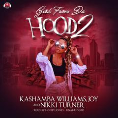 Girls from da Hood 2 Audiobook, by KaShamba Williams, Joy , Nikki Turner