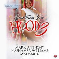 Girls from da Hood 3 Audiobook, by Mark Anthony, KaShamba Williams, MadameK