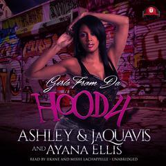Girls from da Hood 4 Audiobook, by Ashley & JaQuavis, Ayana Ellis
