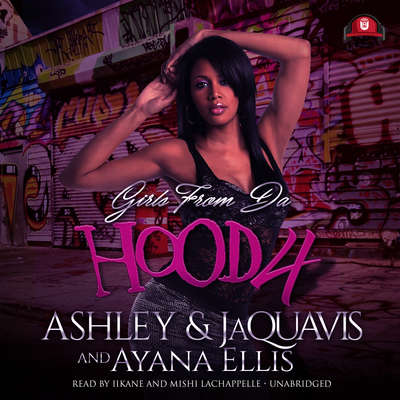 Girls from da Hood 4 Audiobook, by Ashley & JaQuavis