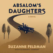 Absalom's Daughters: A Novel, by Suzanne Feldman