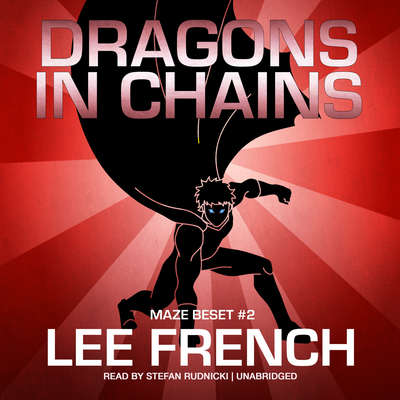 Dragons in Chains Audiobook, by Lee French