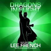 Dragons in Flight Audiobook, by Lee French