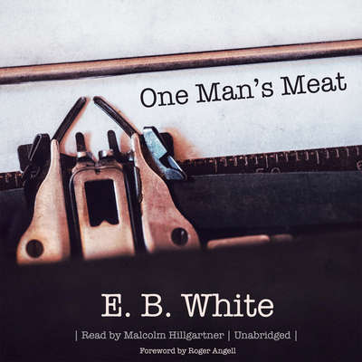 One Man's Meat Audiobook, by E. B. White