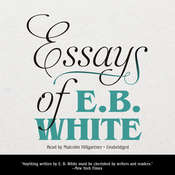 Essays of E. B. White Audiobook, by E. B. White