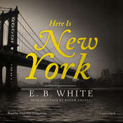 Here Is New York Audiobook, by E. B. White