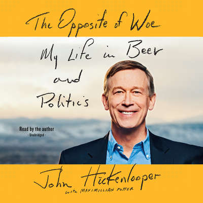 The Opposite of Woe: My Life in Beer and Politics Audiobook, by