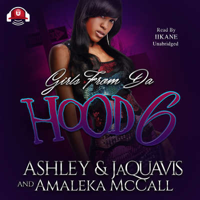 Girls from da Hood 6 Audiobook, by Ashley & JaQuavis