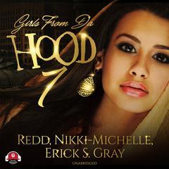 Girls from da Hood 7 Audiobook, by Redd , Erick S. Gray