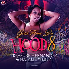 Girls from da Hood 8 Audiobook, by Treasure Hernandez, Natalie Weber