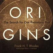 Origins: The Search for Our Prehistoric Past, by Frank Harold Trevor Rhodes