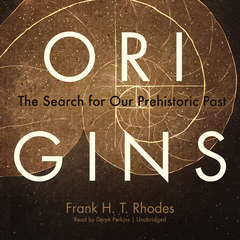 Origins: The Search for Our Prehistoric Past Audiobook, by Frank Harold Trevor Rhodes