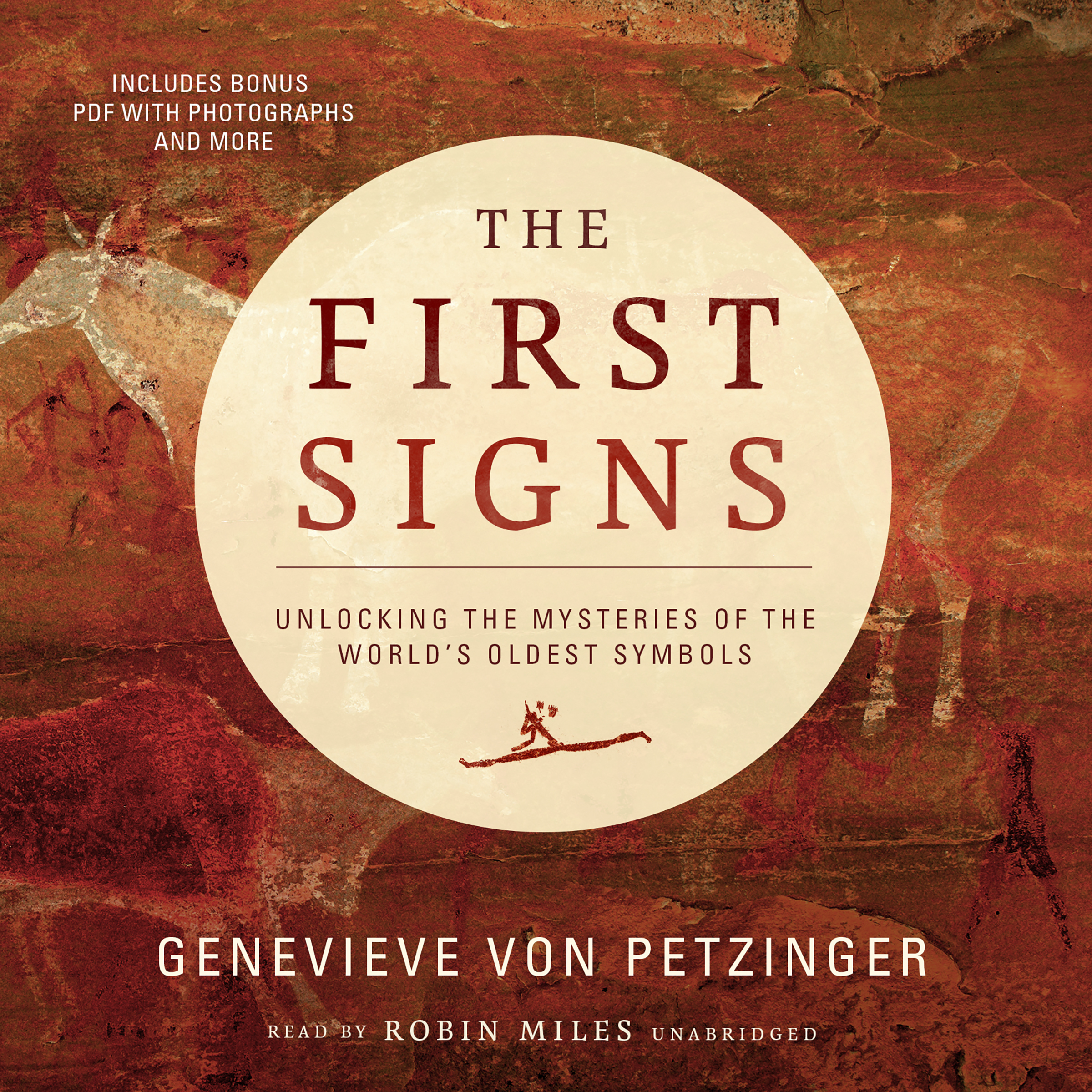 Printable The First Signs: Unlocking the Mysteries of the World's Oldest Symbols Audiobook Cover Art